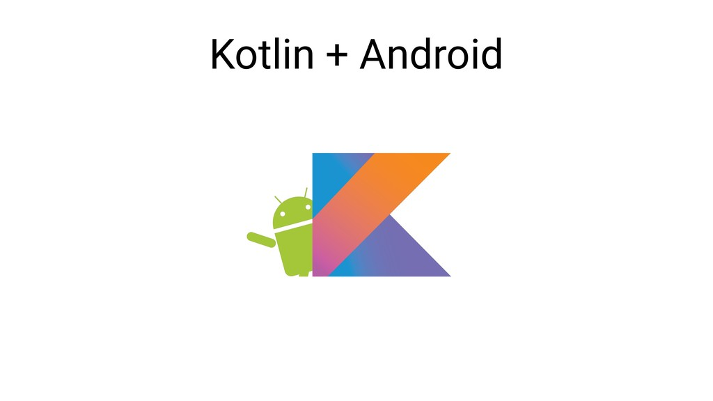 Kotlin + Android