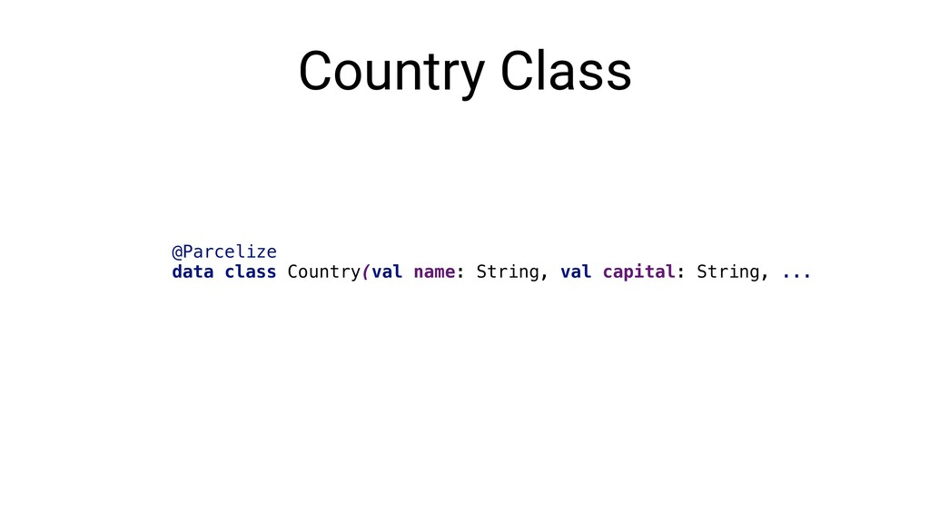 Country Class @Parcelize data class Country(val...