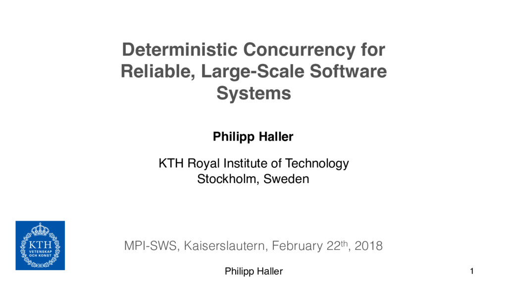 Philipp Haller Deterministic Concurrency for Re...