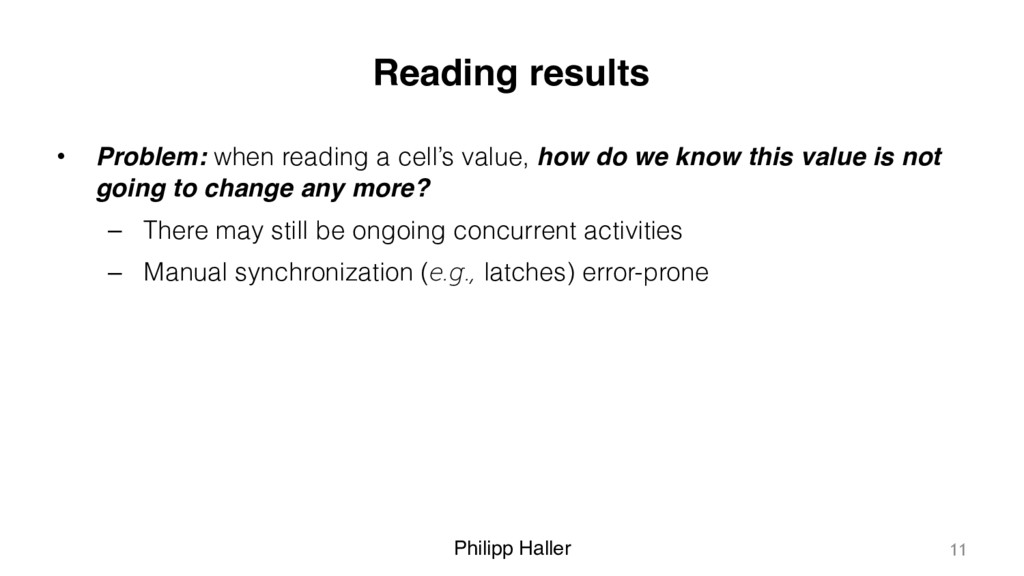 Philipp Haller Reading results • Problem: when ...