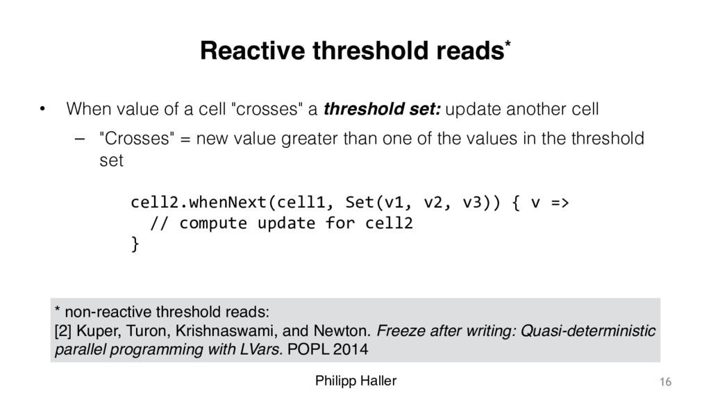 Philipp Haller Reactive threshold reads* • When...