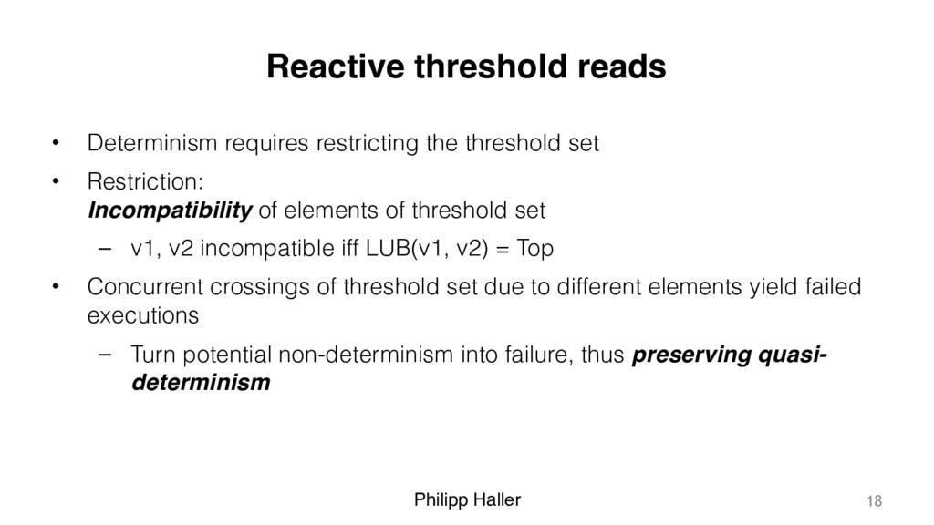 Philipp Haller Reactive threshold reads • Deter...