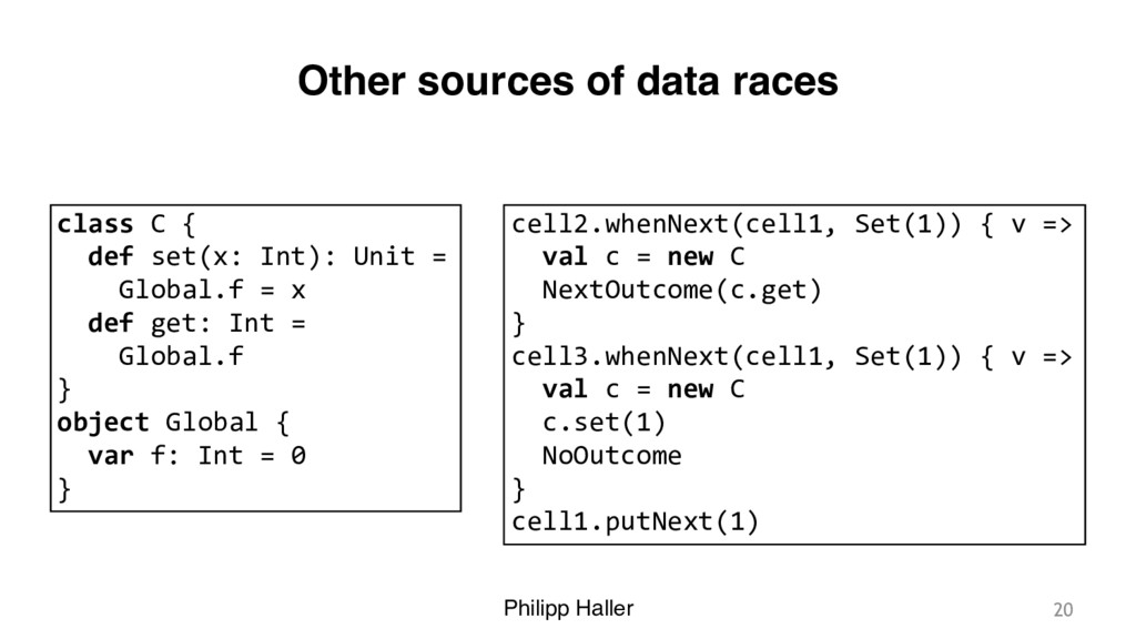Philipp Haller Other sources of data races 20 c...