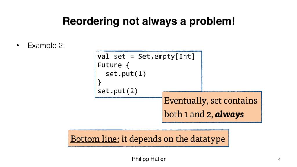 Philipp Haller Reordering not always a problem!...