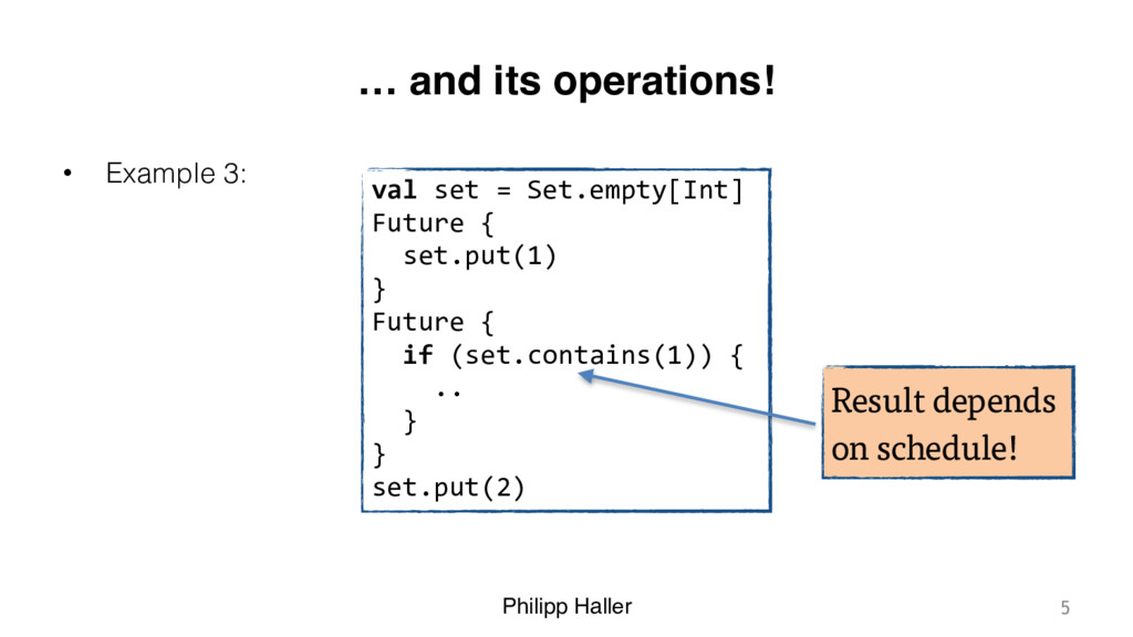 Philipp Haller … and its operations! • Example ...