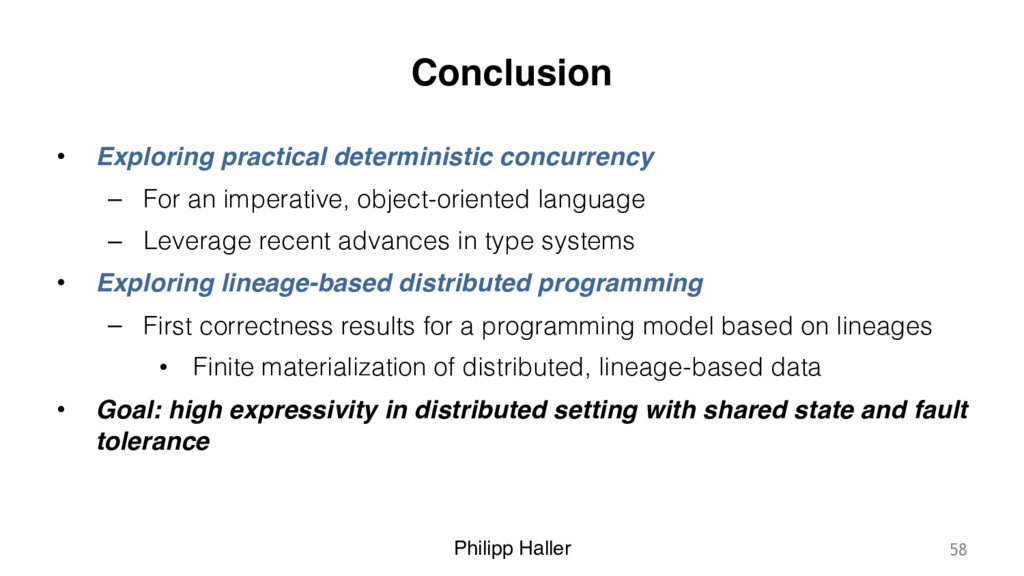 Philipp Haller Conclusion • Exploring practical...