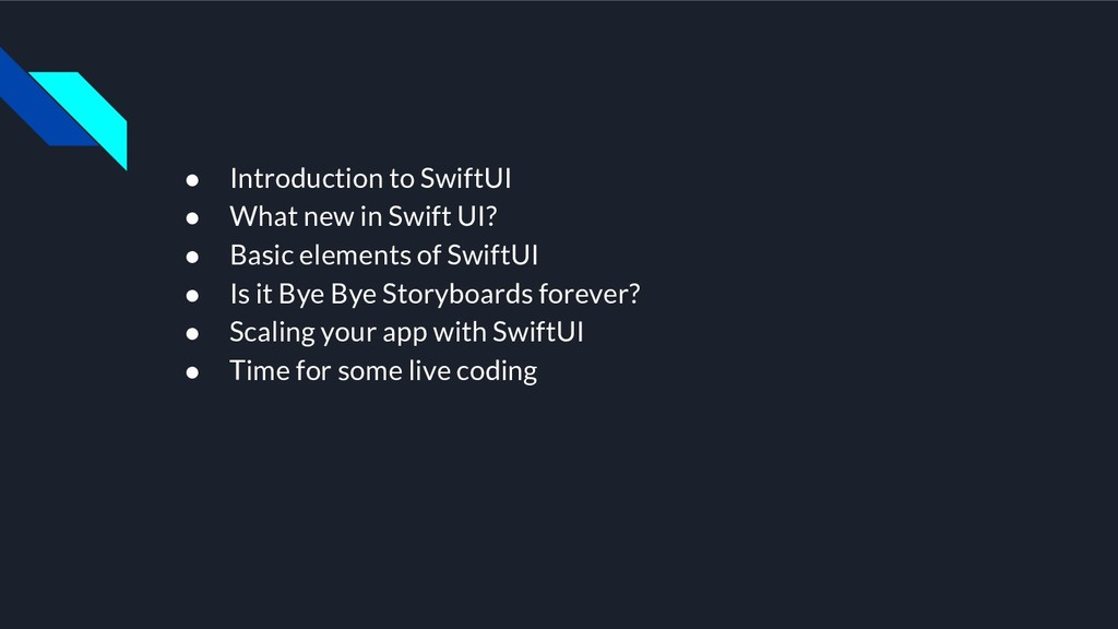 ● Introduction to SwiftUI ● What new in Swift U...