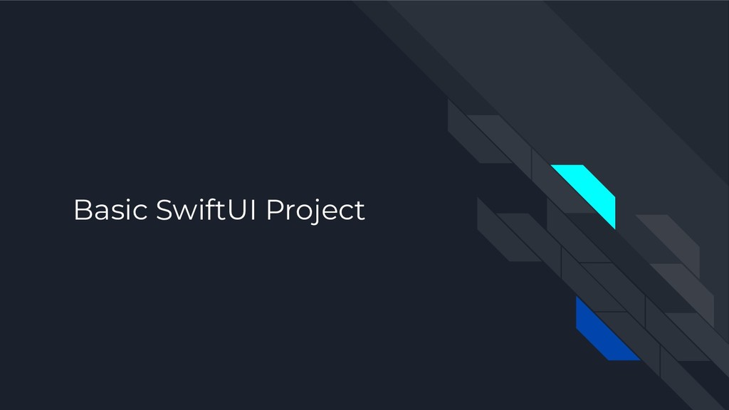 Basic SwiftUI Project