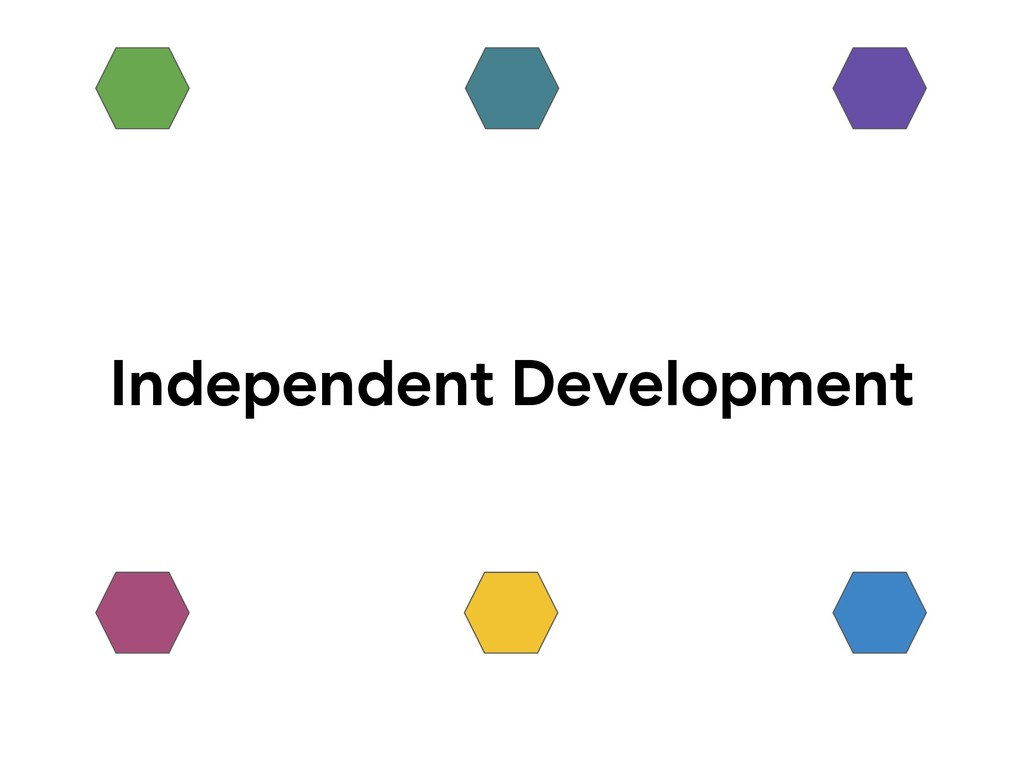 Independent Development