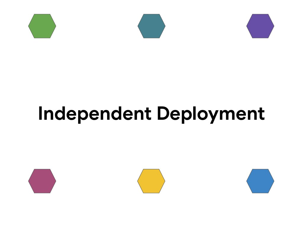 Independent Deployment