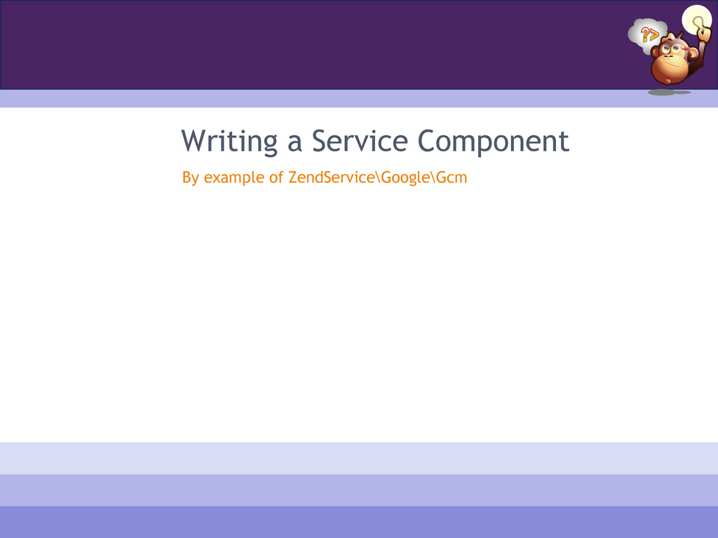 Writing a Service Component By example of ZendS...