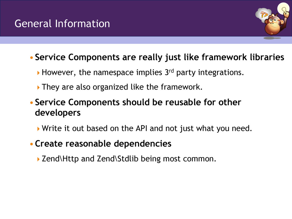 General Information •Service Components are re...