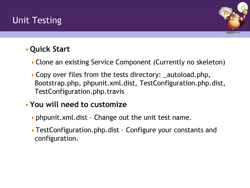 Unit Testing •Quick Start Clone an existing ...