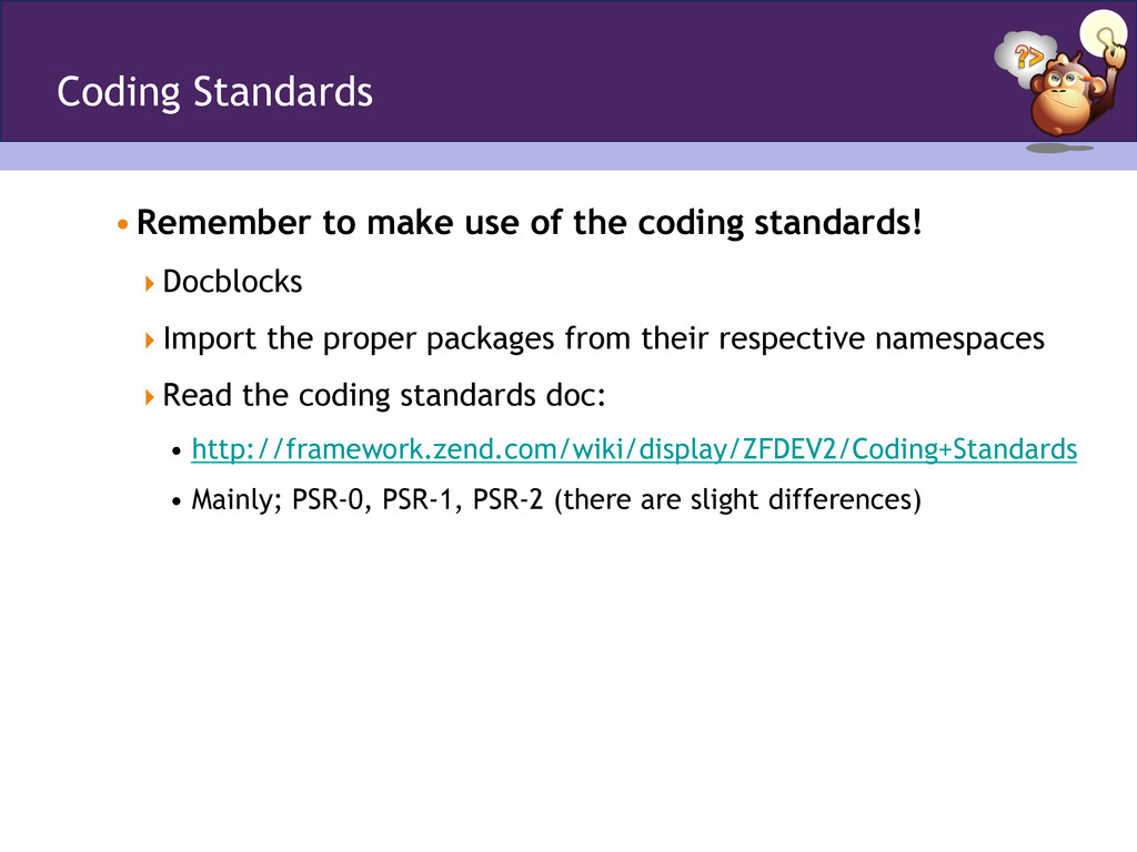 Coding Standards •Remember to make use of the ...