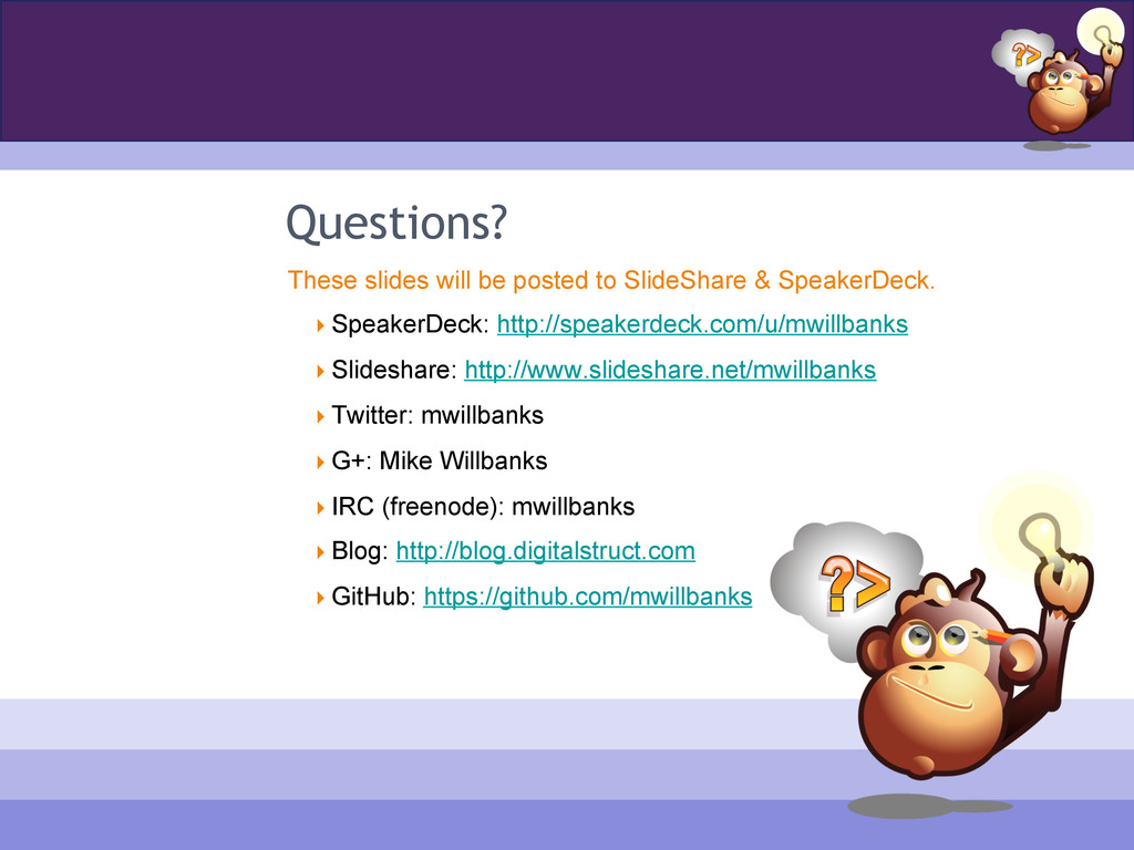 Questions? These slides will be posted to Slide...