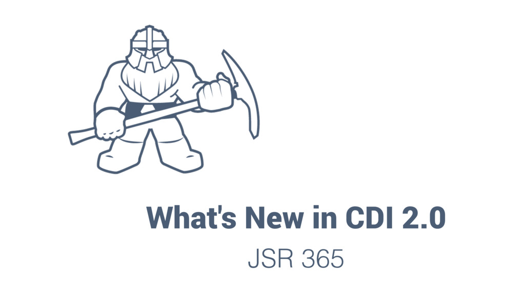 What's New in CDI 2.0 JSR 365