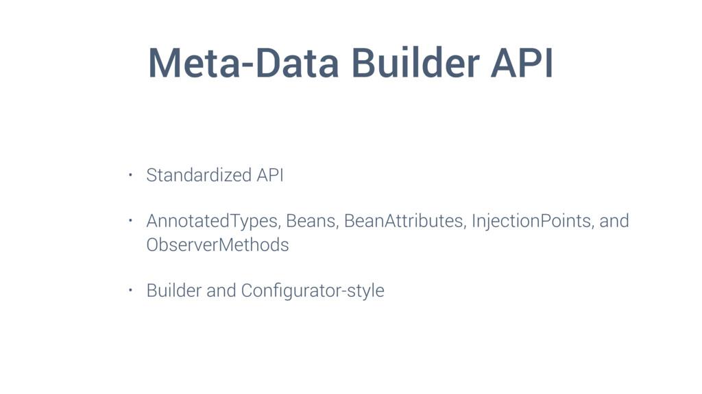 Meta-Data Builder API • Standardized API • Anno...