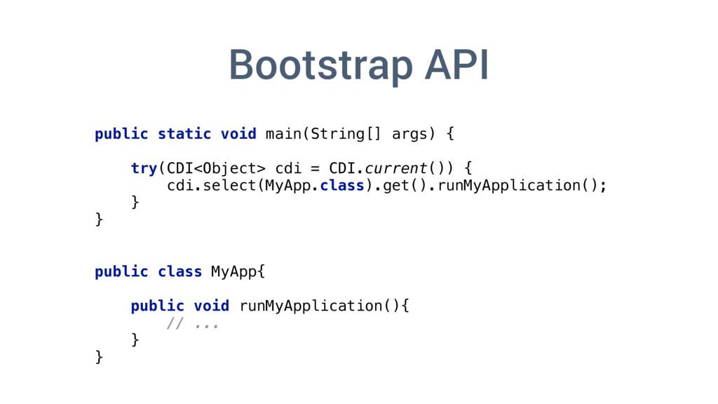 Bootstrap API public static void main(String[] ...