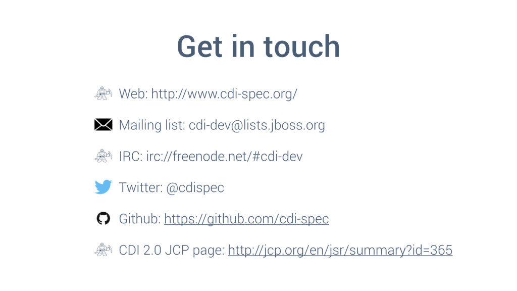 Get in touch Web: http://www.cdi-spec.org/ Mail...