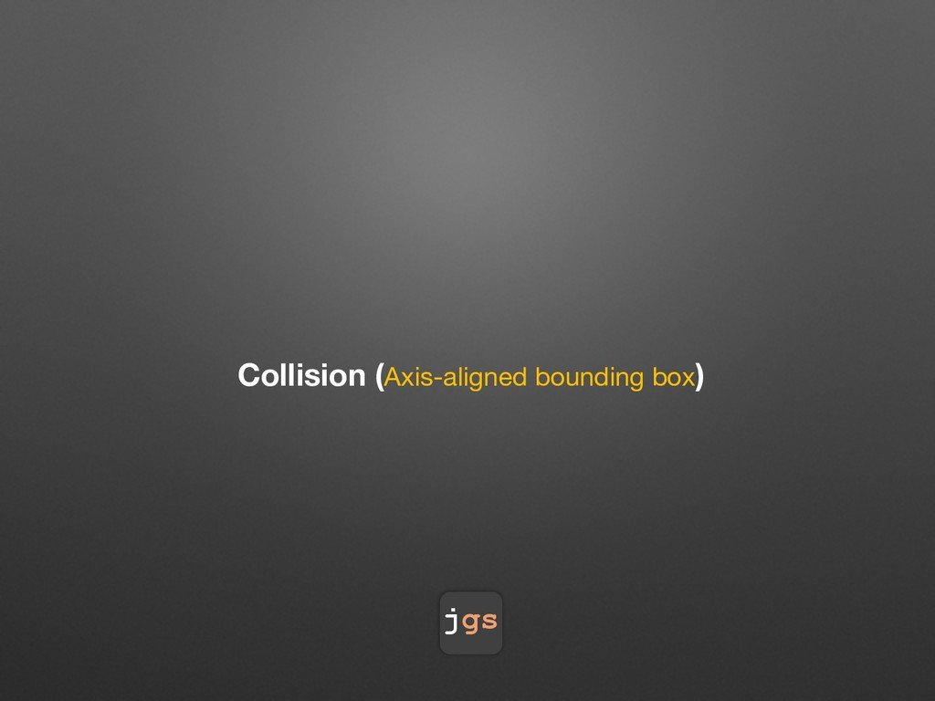 jgs Collision (Axis-aligned bounding box)
