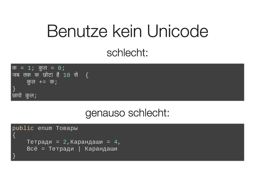 Benutze kein Unicode Benutze kein Unicode schle...