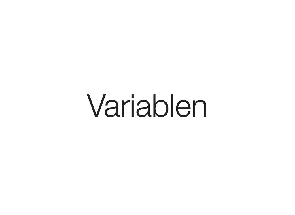 Variablen Variablen