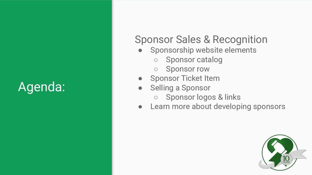 Agenda: Sponsor Sales & Recognition ● Sponsorsh...