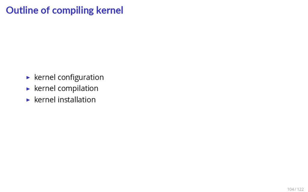 Outline of compiling kernel ▶ kernel configurati...