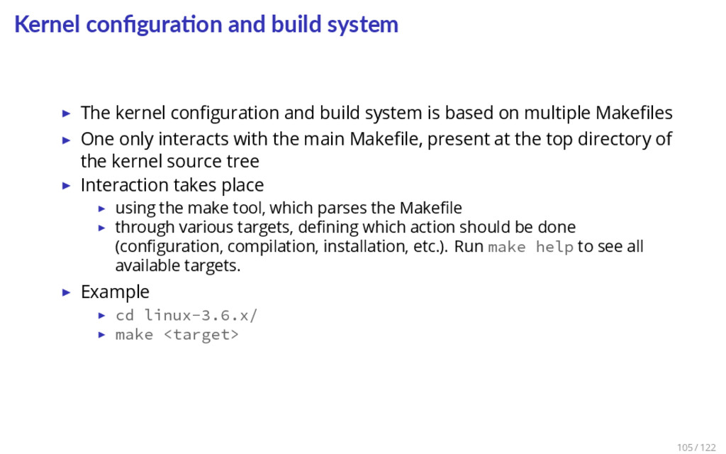 Kernel configura on and build system ▶ The kerne...