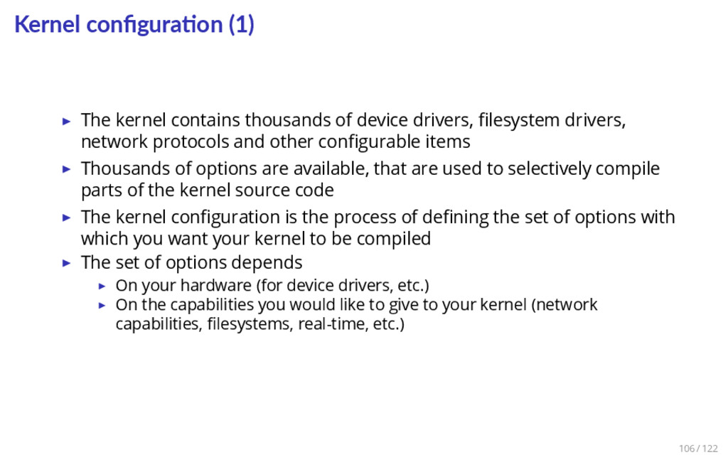 Kernel configura on (1) ▶ The kernel contains th...