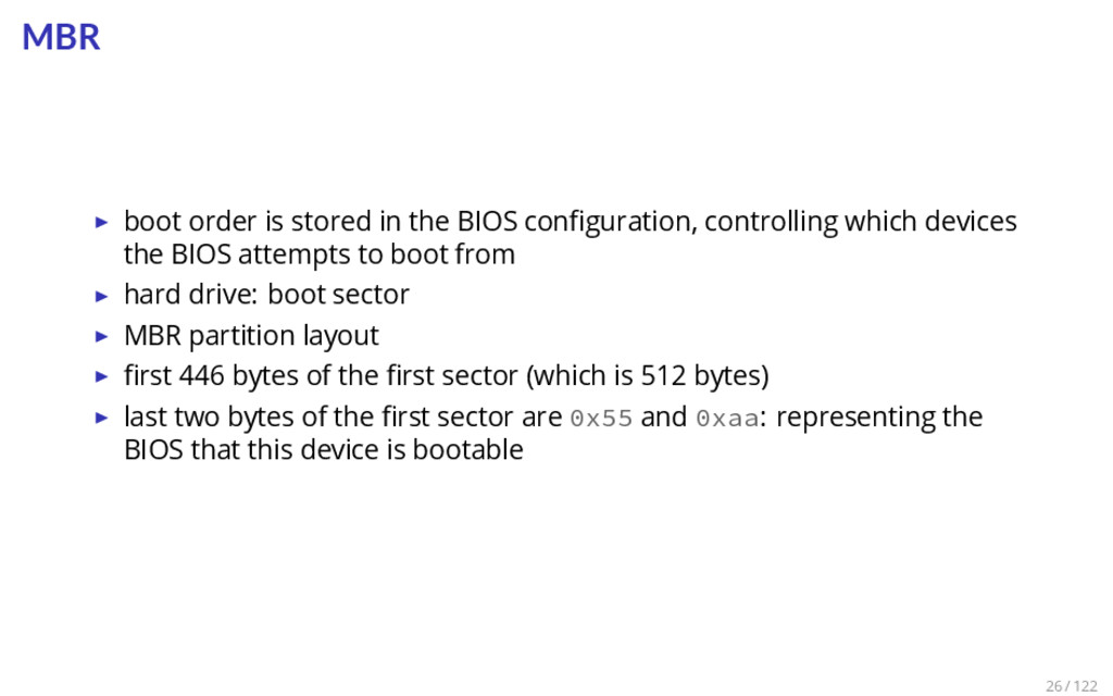 MBR ▶ boot order is stored in the BIOS configura...