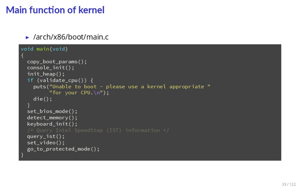 Main func on of kernel ▶ /arch/x86/boot/main.c ...