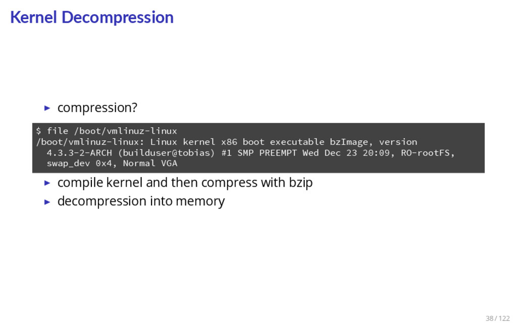 Kernel Decompression ▶ compression? 1 $ file /b...