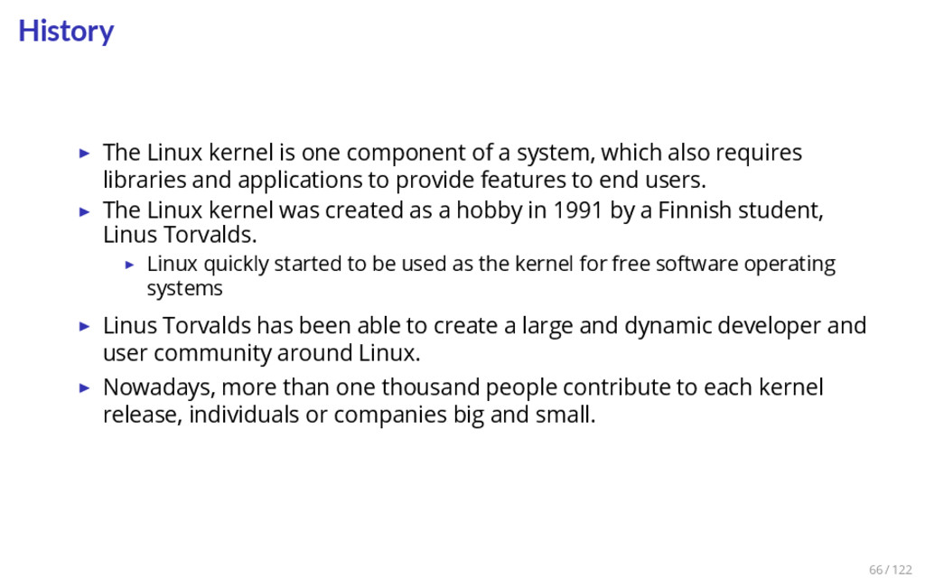 History ▶ The Linux kernel is one component of ...