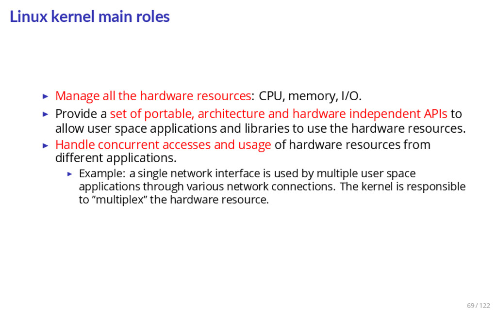 Linux kernel main roles ▶ Manage all the hardwa...