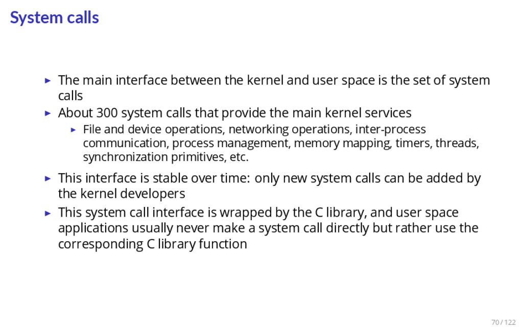 System calls ▶ The main interface between the k...