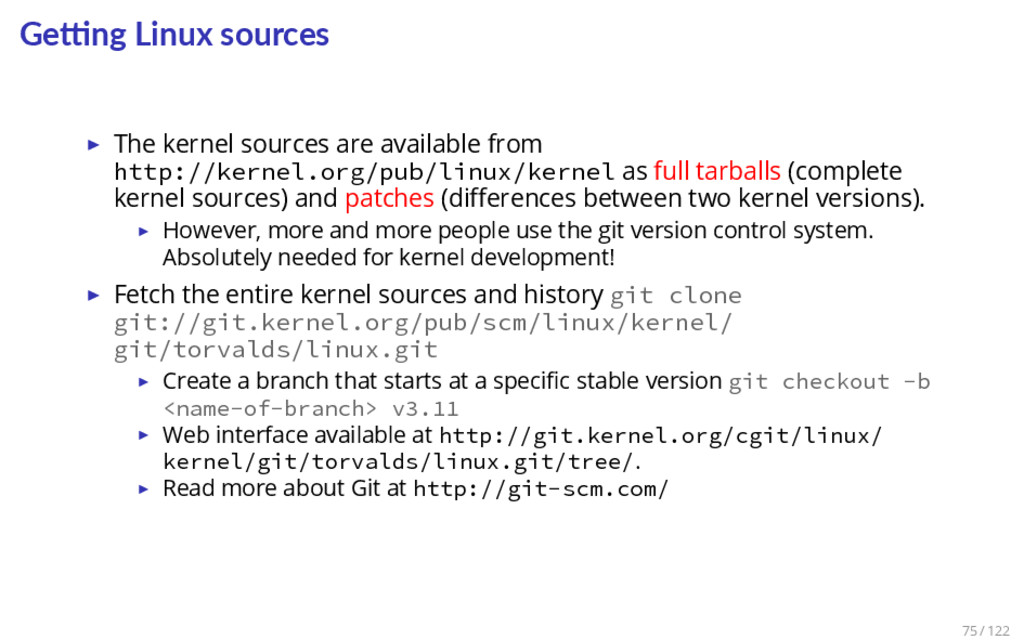 Ge ng Linux sources ▶ The kernel sources are av...