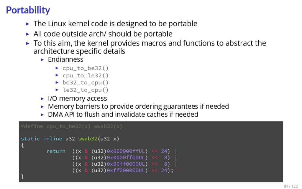 Portability ▶ The Linux kernel code is designed...