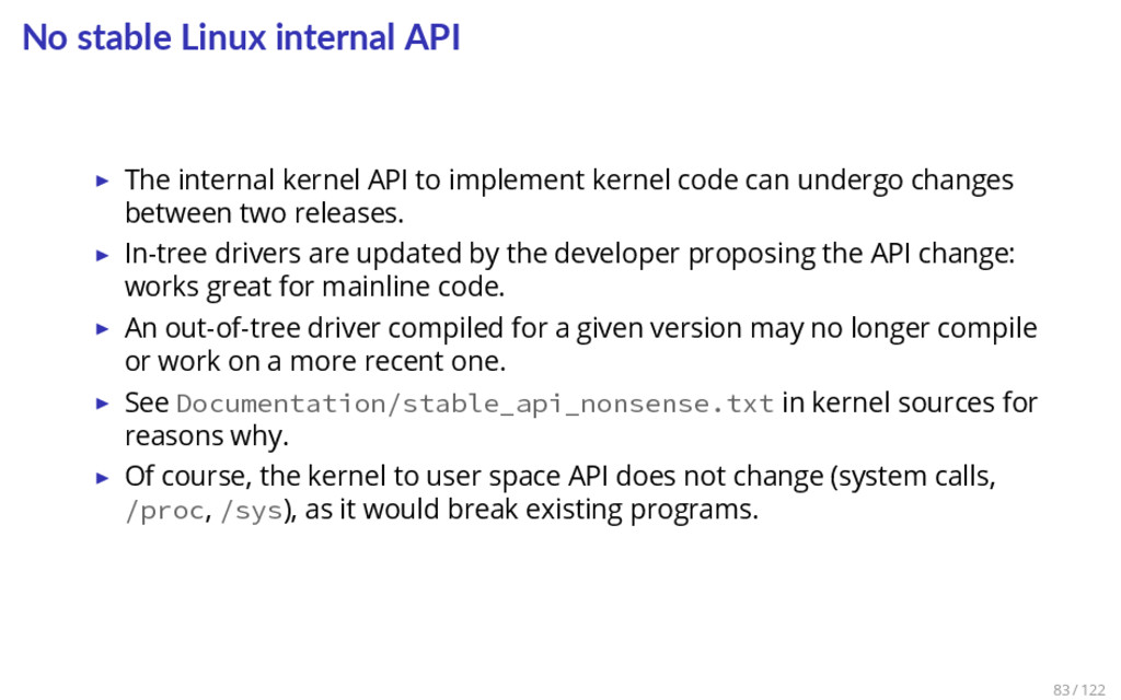 No stable Linux internal API ▶ The internal ker...