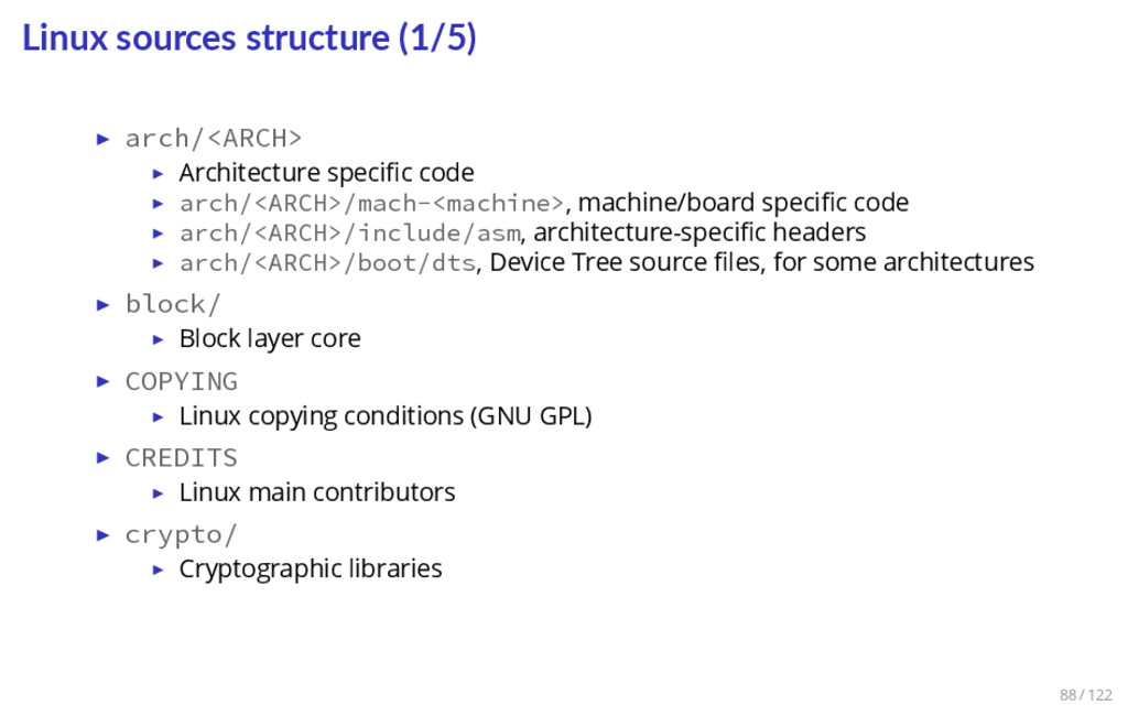 Linux sources structure (1/5) ▶ arch/<ARCH> ▶ A...