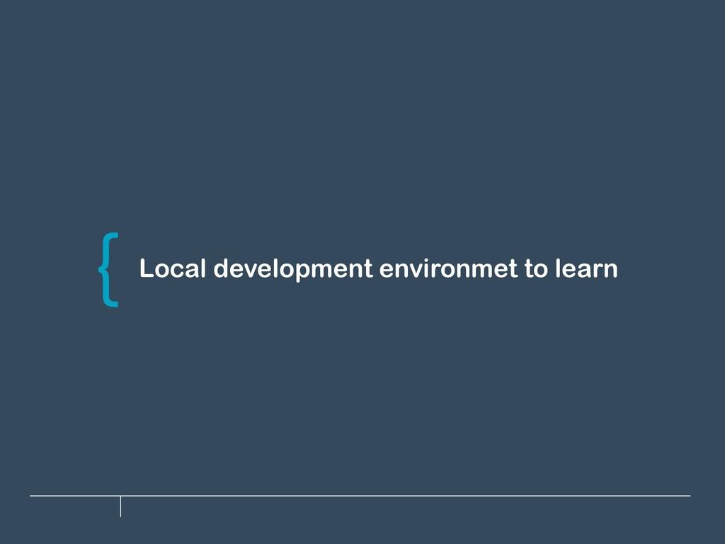 Local development environmet to learn \