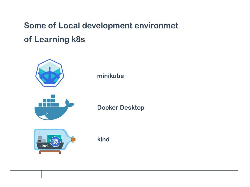 Some of Local development environmet of Learnin...