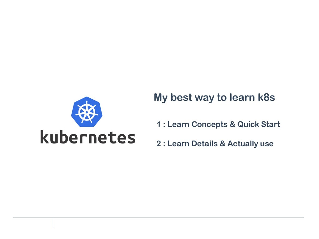 My best way to learn k8s 1 : Learn Concepts & Q...