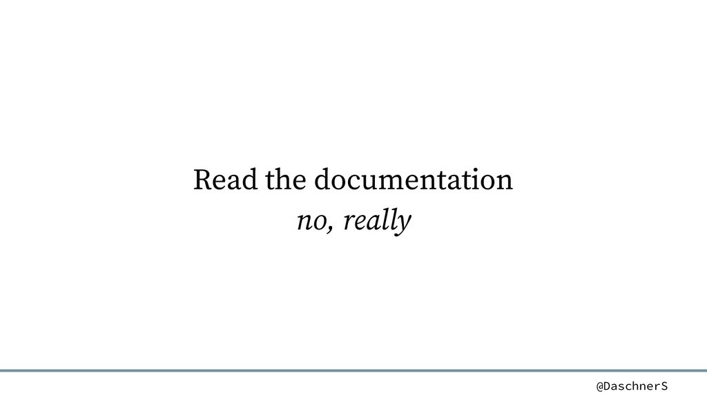 @DaschnerS Read the documentation no, really