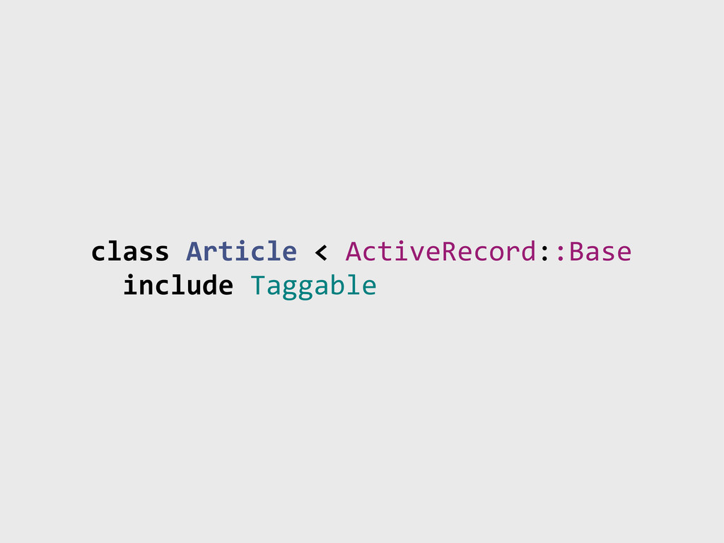 class!Article!<!ActiveRecord::Base !!include!Ta...