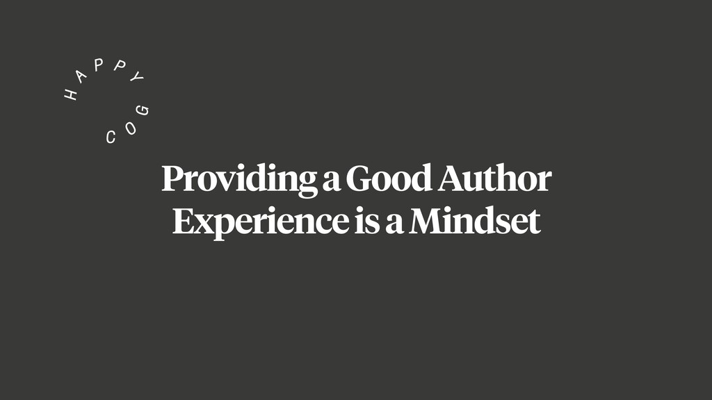 Providing a Good Author Experience is a Mindset