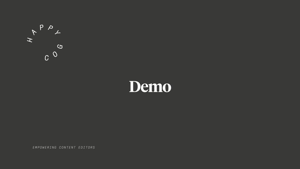 EMPO WER I NG C ONT E NT EDITORS Demo