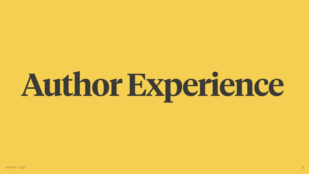 Author Experience 3 H A P P Y CO G