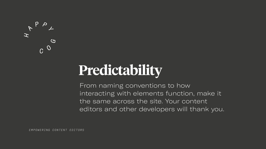 EMPO WER I NG C ONT E NT EDITORS Predictability...