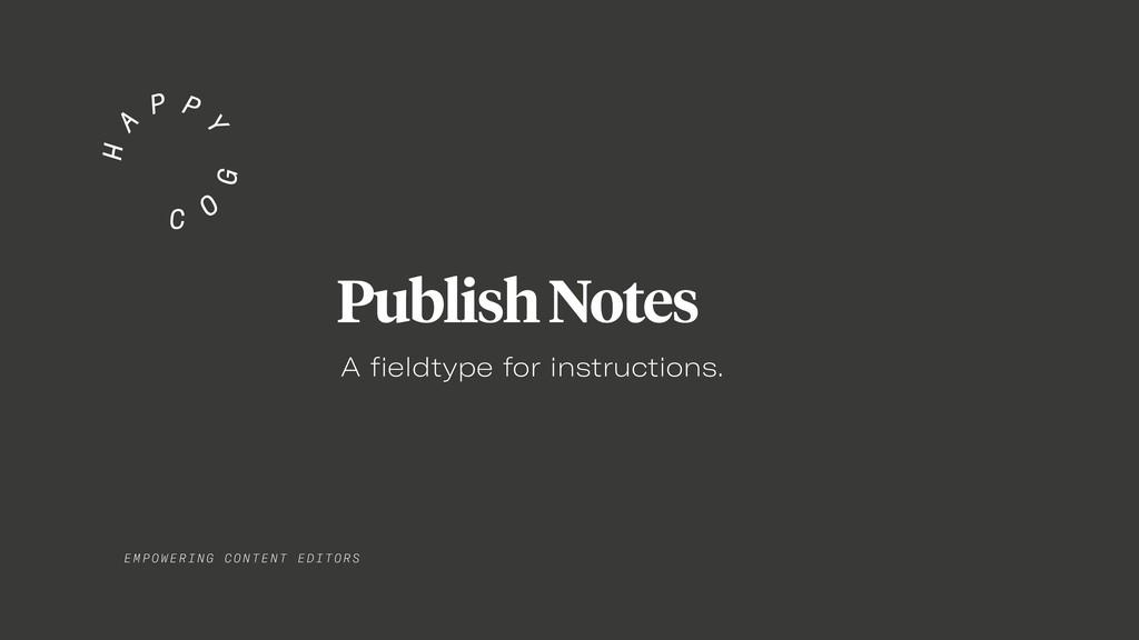 EMPO WER I NG C ONT E NT EDITORS Publish Notes ...